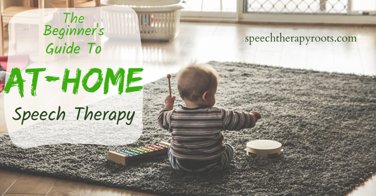 Beginners Guide to At-home Speech Therapy